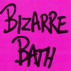 Bizarre Bath